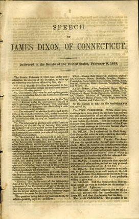 Speech of James Dixon, of Connecticut. Delivered in the Senate of the United States, February 9, 1858. James Dixon.