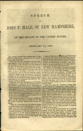 Speech of John P. Hale, of New Hampshire, in the Senate of the United States, February 14, 1860....