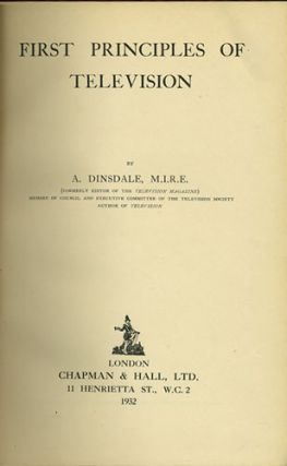 First Principles of Television. Alfred Dinsdale