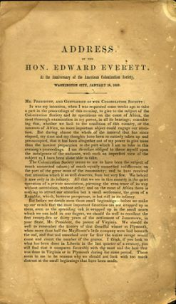 Address of the Hon. Edward Everett, at the Anniversary of the American Colonization Society, Washington City, January 18, 1853. Edward Everett.