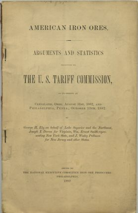 American Iron Ores. Arguments and Statistics presented to the U.S. Tariff Commission, at its...