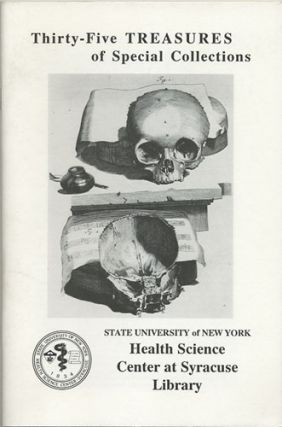 Thirty-Five Treasures of Special Collections. Eric von der. Health Science Center at Syracuse...