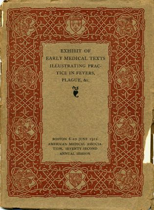 Exhibit of Early Medical Texts Illustrating Practice in fevers, Plague, &c. Boston Public Library.