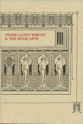 Frank Lloyd Wright & The Book Arts. Mary Jane Hamilton, ed.