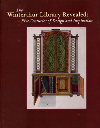 The Winterthur Library Revealed: Five Centuries of Designs and Inspiration. Neville Thompson