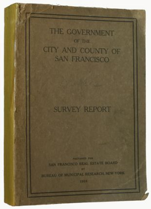 Report on a Survey of the Government of the City and County of San Francisco. Bureau of Municipal...