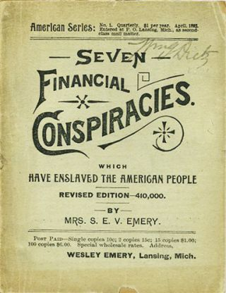 Seven Financial Conspiracies which have Enslaved the American People. Sarah E. V. Emery