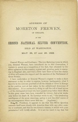 Address of Moreton Frewen, of England, at the Second National Silver Convention, held at...
