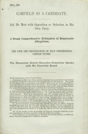 Garfield as Candidate. Did He Meet with Opposition or Defection in His Own Party. A Broad, Comprehensive Refutation of Democratic Allegations. The Vote and Circumstances of each Congressional Canvass Stated. The nineteenth district executive committee speaks with no uncertain sound. [No. 48. ]. Harmon Austin.
