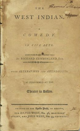 The West Indian. A Comedy in Five Acts. With Alternations and Amendments. As Performed at the Theatre in Boston. Richard Cumberland.