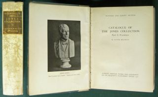 Catalogue of the Jones Collection. [In 3 Parts]. v. 1. Furniture; v. 2. Ceramics, Ormolu,...
