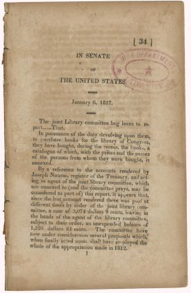In Senate of the United States. January 6, 1817. The joint Library committee beg leave to...