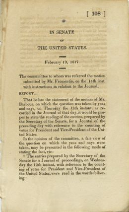 In Senate of the United States. February 19, 1817. The committee to whom was referred the motion...