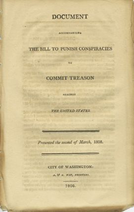 Document accompanying the Bill to Punish Conspiracies to Commit Treason against the United...