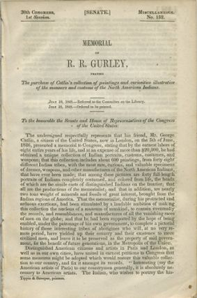 Memorial of R.R. Gurley praying the purchase of Catlin's Collection, of paintings and curiosities...