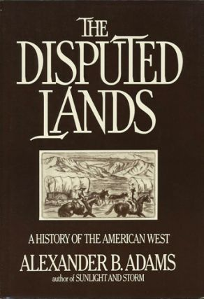 The Disputed Lands. Alexander B. Adams