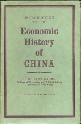 Introduction to the Economic History of China. E. Stuart Kirby