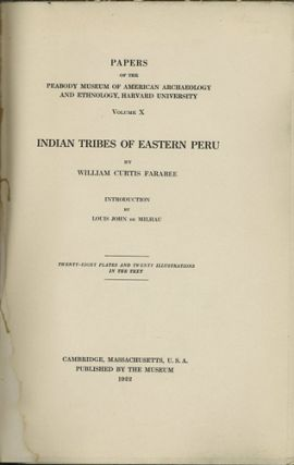Indian Tribes of Eastern Peru. Papers of the Peabody Museum of America Archaeology and Ethnology,...