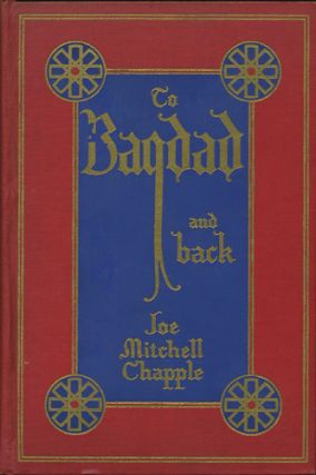 To Bagdad and Back. Joe Mitchell Chapple