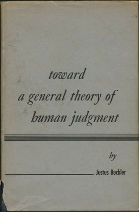 Toward a General Theory of Human Judgement. Justus Buchler