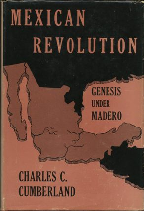 Mexican Revolution. Genesis under Madero. Charles Curtis Cumberland.