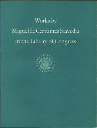 Works by Miguel de Cervantes Saavedra in the Library of Congress. Francisco Aguilera, ed.