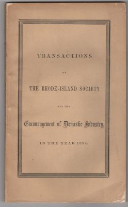 Transactions of the Rhode-Island Society for the Encouragement of Domestic Industry, in the Year...