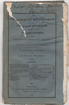 The Protestant Episcopalian and Church Register. Devoted to the Interests of Religion in the...