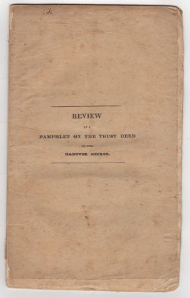 Review Of a Pamphlet on the Trust Deed of the Hanover [Street] Church. Lyman Beecher, Benjamin B....