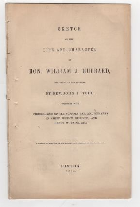 Sketch of the Life and Character of Hon. William J. Hubbard, Delivered at his Funeral. Together...