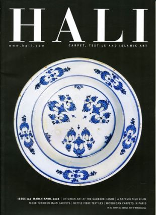 Hali. Carpet, Textile and Islamic Art. Issue 145. March-April 2006. Ben Evans, ed