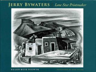 Jerry Bywaters - Lone Star Printmaker. A Study of His Print Notebook, with a Catalogue of His...