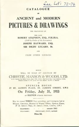 Catalogue of Ancient and Modern Pictures & Drawings. The properties of the late Robert Atkinson,...