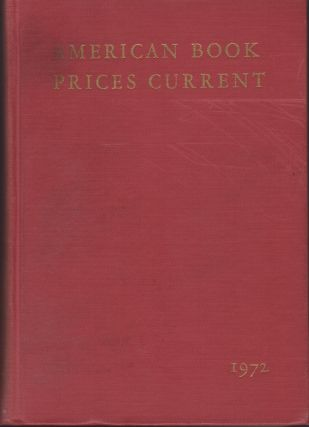 American Book Prices Current. 1972. Volume 78. Katharine Kyes Leab, ed