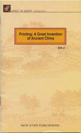 Printing: A Great Invention of Ancient China. Sun Ji