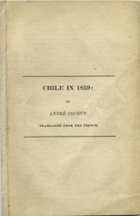 Chile in 1859. Pierre André Cochut