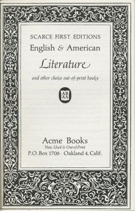 Scarce First Editions English & American Literature and other choice out-of-print books. Catalogue No. 8. Acme Books.