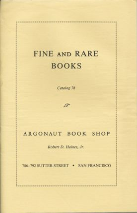 Fine and Rare Books. Catalog 78. Argonaut Book Shop.