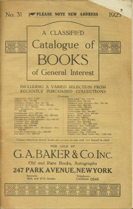 A Classified Catalogue of Books of General Interest. No. 31. 1925. G. A. Baker