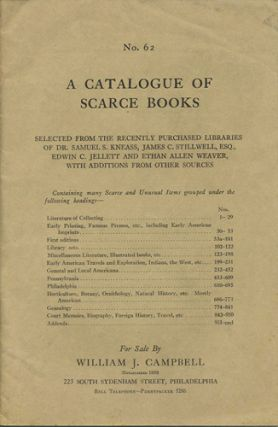 A Catalogue of Scarce Books. Selections from the Recently Purchased Libraries of Dr. Samuel S....