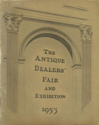 Under the Patronage of Her late Majesty Queen Mary the Antique Dealers' Fair and Exhibition in...