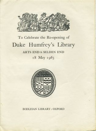 To Celebrate the Re-Opening of Duke Humfrey's Library Arts End & Selden End 18 May 1963. Bodleian...