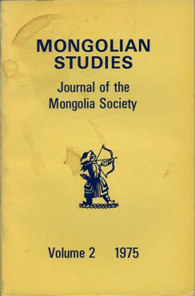 Mongolian Studies. Journal of the Mongolia Society. Volume II, 1975. Larry W. Moses, Stephen A....