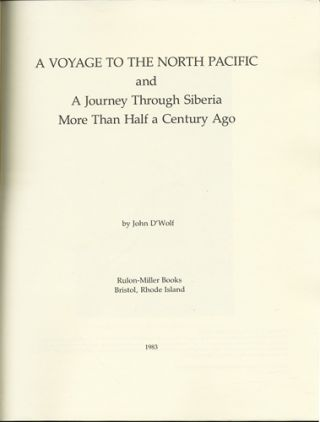 A Voyage to the North Pacific and A Journey Through Siberia More than Half a Century Ago. John...