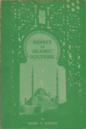 Survey of Islamic Doctrine. Kamil Y. Avdich