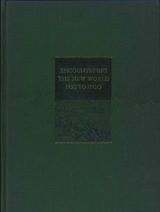 Encountering the New World 1493 to 1800. Susan Danforth, ed