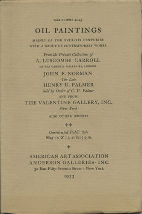 Oil Paintings mainly of the XVIII-XIX Centuries. British, French and American Examples including ... Peale, Sully, Inness, Duveneck, Ziem, ... Van Ruisdael and other Early Artists and a Group of French Moderns. May 10 & 11, 1933. Sale No. 4043. Anderson Galleries American Art Association.