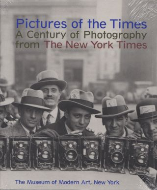 Pictures of the Times: A Century of Photography from The New York Times. Peter Galassi, Susan...