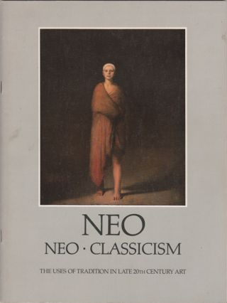 Neo. Neo-Classicism. The Uses of Tradition in Late 20th Century Art. Deborah Drier