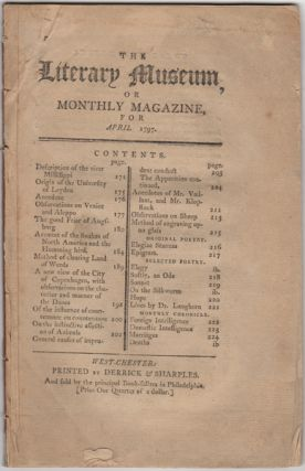 The Literary Museum, or Monthly Magazine, for April 1797. American Periodicals